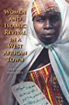 Women and Islamic Revival in a West African Town by Adeline Masquelier