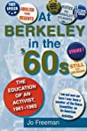 At Berkeley in the Sixties by Jo Freeman