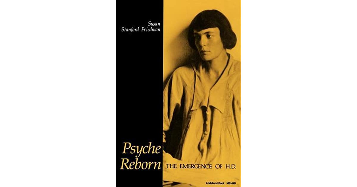 Psyche Reborn: The Emergence of H D  by Susan Stanford Friedman