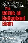 The Battle of Heligoland Bight by Eric W. Osborne