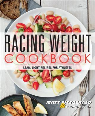 Racing Weight Cookbook: Lean, Light Recipes for Athletes