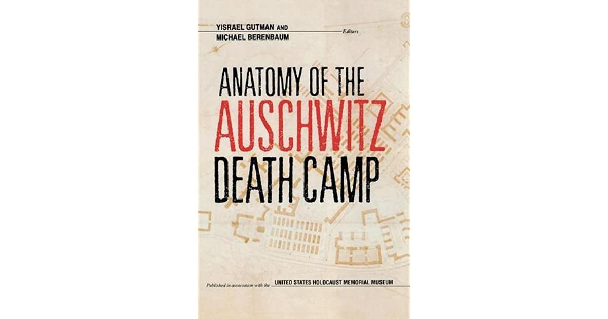 Anatomy Of The Auschwitz Death Camp By Yisrael Gutman