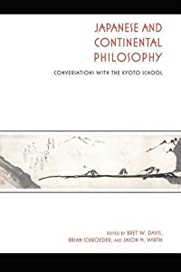 Japanese and Continental Philosophy: Conversations with the Kyoto School