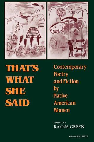 That's What She Said: Contemporary Poetry and Fiction by Native American Women