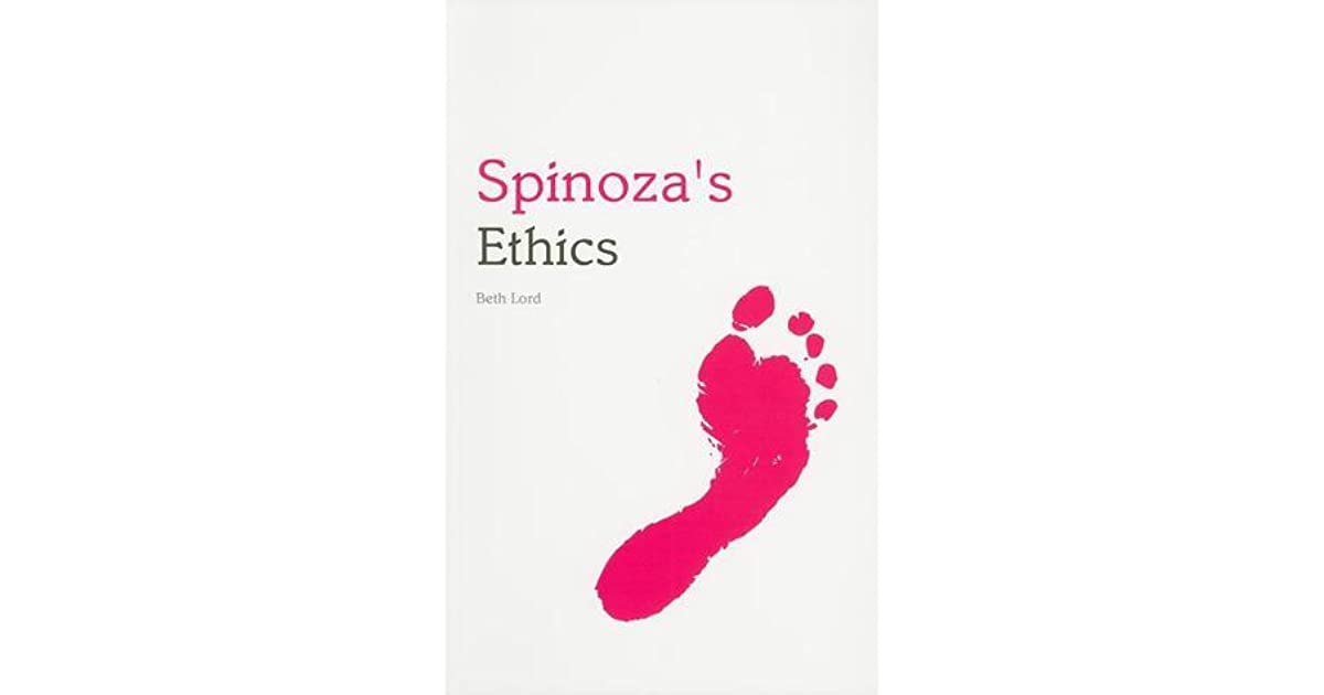 notes on spinoza s ethics Notes on baruch spinoza, treatise on the emendation of the intellect - notes on  (1632-1677) albert einstein, on spinoza s ethics how much do i.
