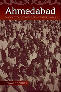 Ahmedabad: Shock City of Twentieth-Century India