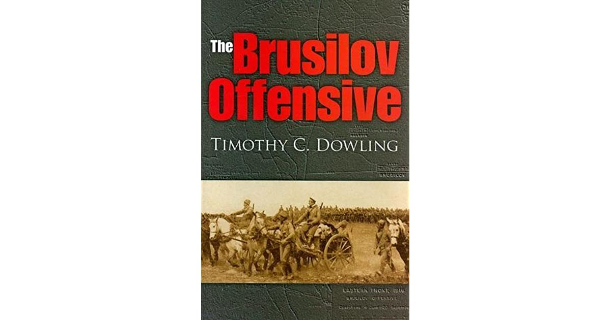 The Brusilov Offensive by Timothy C. Dowling on battle of the frontiers map, battle of lorraine map, treaty of versailles map, battle of caporetto map, battle of passchendaele map, russian empire map, battle of belleau wood map, battle of vimy ridge map, battle of gallipoli map, battle of neuve chapelle map, franco-prussian war map, finnish civil war map, russian civil war map, eastern front map, gallipoli campaign map, battle of the somme map, second battle of the marne map, arab revolt map, battle of cer map,