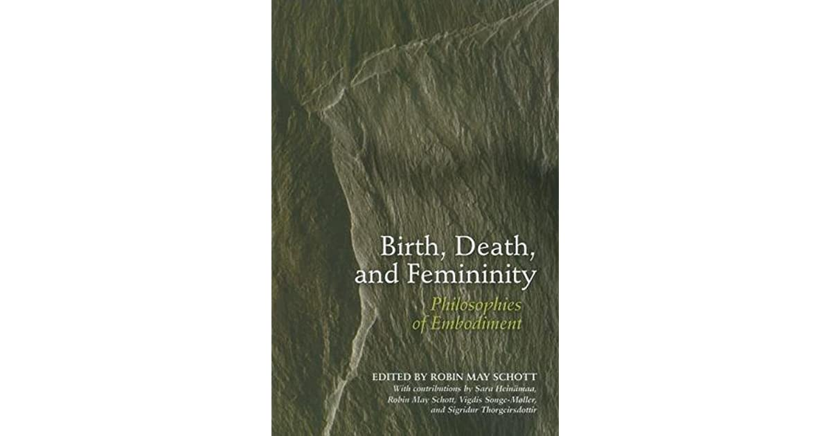 birth death and femininity schott robin may