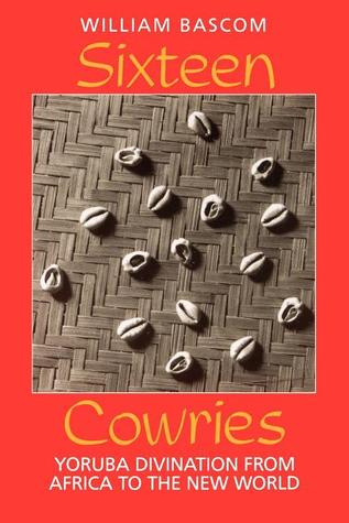 Sixteen Cowries by William Bascom