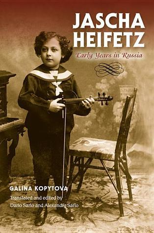 Jascha Heifetz Early Years in Russia