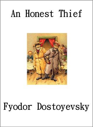 An Honest Thief By Fyodor Dostoyevsky