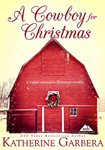 A Cowboy For Christmas (Copper Mountain Christmas #1, The Scott Brothers of Montana #1)