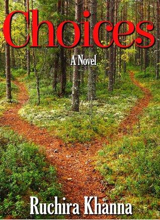 Choices by Ruchira Khanna