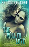 The Will to Love (Scarlet Fever, #2)