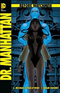Before Watchmen, Bd. 7: Dr. Manhattan