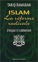 Islam, la réforme radicale : Ethique et libération