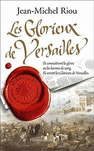 Les glorieux de Versailles (Versailles, le palais de toutes les promesses, #3)