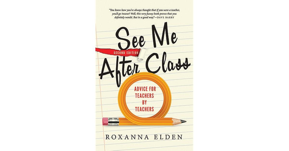 See me after class advice for teachers by teachers by roxanna elden fandeluxe Gallery