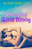 The Hazards of Skinny Dipping (Hazards, #1)