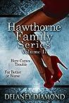 Hawthorne Family Series Volume II (Hawthorne Family, #3-4)