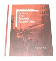 The Story of the Triangle Factory Fire