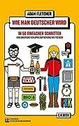 Wie man Deutscher wird in 50 einfachen Schritten / How to be German in 50 easy steps