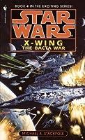 The Bacta War (Star Wars: X-Wing, #4)