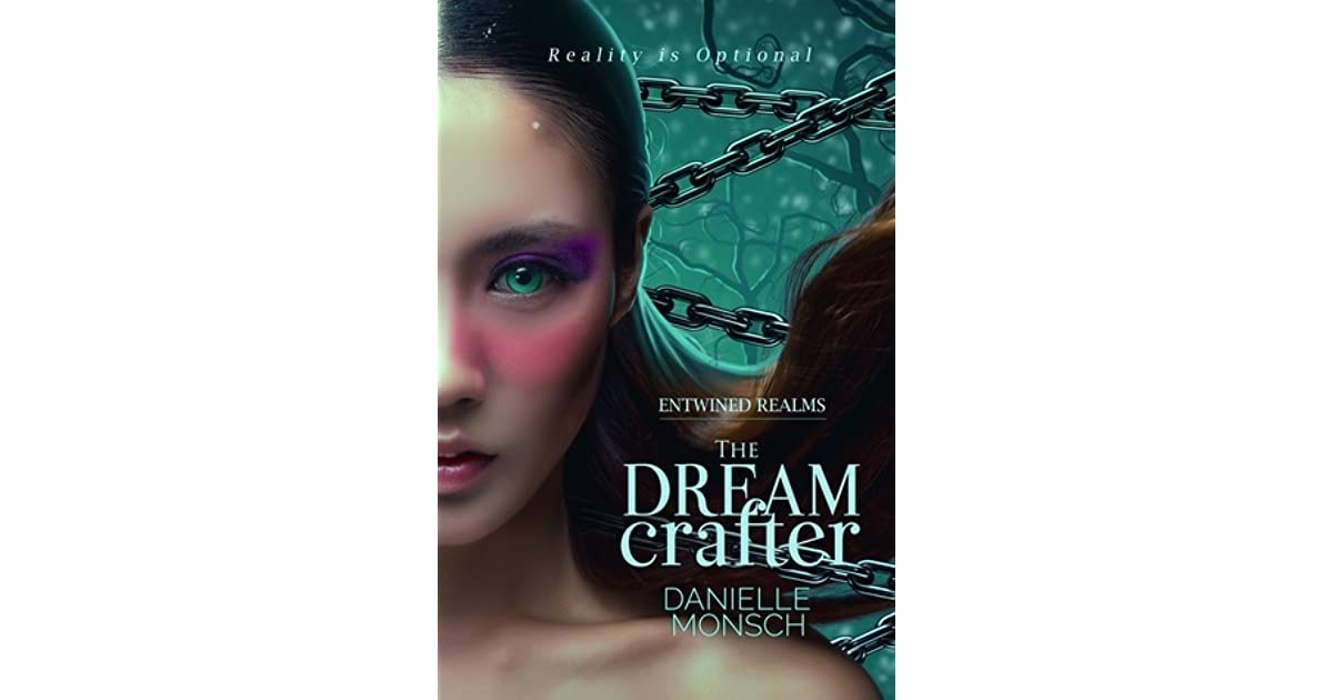 The Dream Crafter (Entwined Realms, #3) by Danielle Monsch