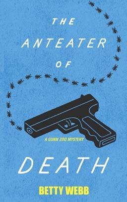The Anteater of Death (A Gunn Zoo Mystery, #1)