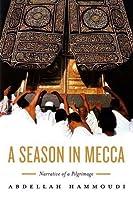 A Season in Mecca: Narrative of a Pilgrimage