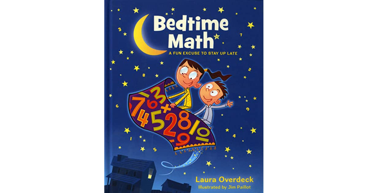 Bedtime Math: A Fun Excuse to Stay Up Late by Laura Overdeck