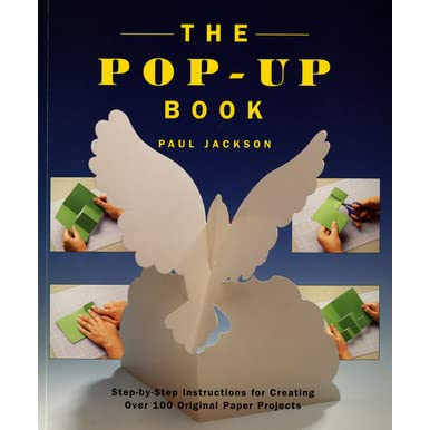 The pop up book step by step instructions for creating over 100 the pop up book step by step instructions for creating over 100 original paper projects by paul jackson fandeluxe Choice Image