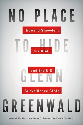 Glenn Greenwald No Place to Hide Edward Snowden