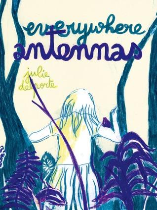 Everywhere Antennas by Julie Delporte