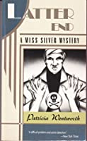 Latter End: A Miss Silver Mystery