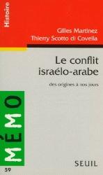 Le conflit israélo-Arabe. Des origines à nos jours by Thierry Scotto di Covella