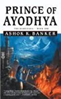 Prince of Ayodhya (Ramayana, #1)