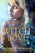 Witch Love (Blood and Snow, #21)