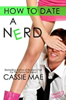 How to Date a Nerd (How To, #1)