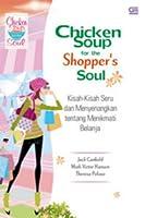 Chicken Soup for the Shopper's Soul : Kisah-Kisah Seru dan Menyenangkan tentang Menikmati Belanja