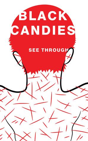 Black Candies - See Through