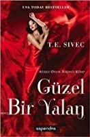 Güzel Bir Yalan (Playing with Fire, #1)