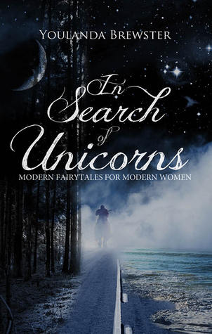 In Search of Unicorns: Modern Fairytales for Modern Women
