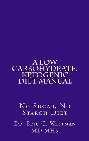 A Low Carbohydrate Ketogenic Diet - Eric Westman
