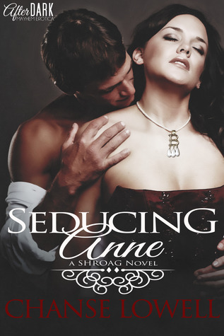 Seducing Anne by Chanse Lowell