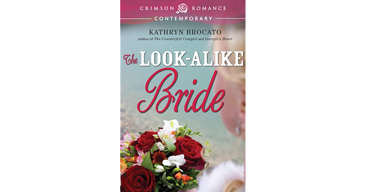 The Look Alike Bride By Kathryn Brocato