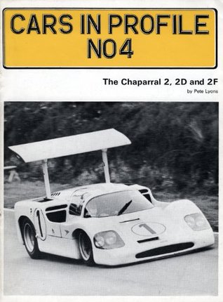 Cars in Profile No 4: The Chaparral 2, 2D and 2F