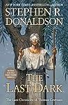 The Last Dark (The Last Chronicles of Thomas Covenant, #4 )