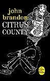 Citrus County by John Brandon