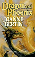 Dragon and Phoenix (Dragonlord, #2)